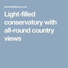 Light-filled conservatory with all-round country views