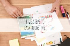 The 5 Steps to Easy Budgeting. Check it out to find out how to take the hassle out of budgeting.