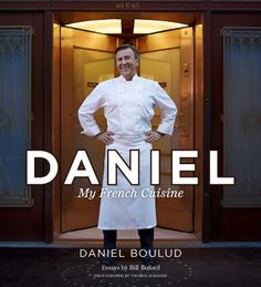Daniel: My French Cuisine by Daniel Boulud and Sylvie Bigar. Daniel Boulud, one of America's most respected and successful chefs, delivers a definitive, yet personal cookbook on his love of French food. French Dishes, French Food, French Art, Chefs, Informative Essay, Braised Short Ribs, Braised Beef, Kitchens, Restaurants