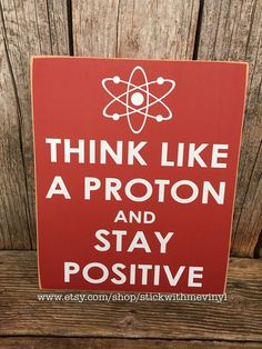 SAVE WITH THESE NEW COUPON CODES... use the code GOOD10 for 10% off ($50 minimum). BETTER15 for 15% off ($75 minimum). BEST20 for 20% off ($100 minimum). PERSONALIZED teacher gift. Think like a proton and stay positive science teacher humor Please add in the notes to seller the color you would like The over all size is about 10x12 inches STICK WITH ME VINYLS...Look for my facebook page www.facebook.com/stickwithmevinyls for more ideas and upcoming events..Thank you for stopping by my li...