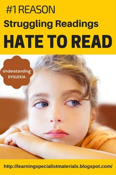 Come learn about the key reason dyslexics and struggling readers hate to read.  Then read about how to address this problem! #dyslexia