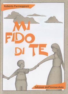 Mi fido di te Roberto Parmeggiani Illustrazioni Paola Santandrea Edizioni dell'Immacolata
