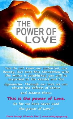 """""""We do not know our potential, our beauty, but once this connection with the mains is established you will be surprised at the results and the dynamism. Through our love we can absorb the defects of others and cleanse them. This is the power of Love. So far we have never used the power of Love."""" -"""
