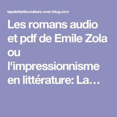 Les romans audio et pdf de Emile Zola ou l'impressionnisme en littérature: La…