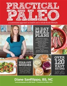 Practical Paleo: A Customized Approach to Health and a Whole-Foods Lifestyle by Diane Sanfilippo. Buy it on Kobo: http://www.kobobooks.com/ebook/Practical-Paleo-Customized-Approach-Health/book-Q4dFDAS-0USjGP9C9cNGAA/page1.html #kobo #ebooks #diet