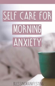 self-care | wellness | mental health | well-being | blog | therapy | routine | morning anxiety
