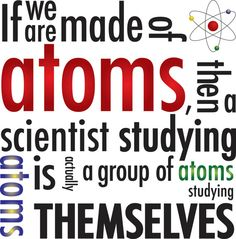 """Atoms - Science Office Quote 8""""x8"""" Etsy. Hahaha never thought about it this way =D"""