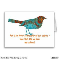 Rustic Bird With Saying @zazzle