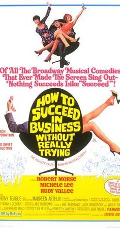 Directed by David Swift.  With Robert Morse, Michele Lee, Rudy Vallee, Anthony 'Scooter' Teague. Armed with the titular manual, an ambitious window washer seeks to climb the corporate ladder.