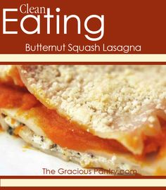 Clean Eating Butternut Squash Lasagna #cleaneating #eatclean #cleaneatingrecipes