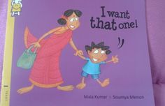 I WANT THAT ONE by Mala Kumar and Soumya Menon Published @prathambooks #bookreview #book #IndianMomsConnect
