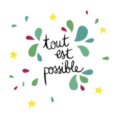 Tout est possible ! Pink Quotes, Cute Quotes, Positive Attitude, Positive Life, Tout Est Possible, Happy Morning, Quote Citation, French Quotes, French Sayings