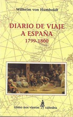 """Humboldt realizó varios viajes por Europa y recogió sus impresiones en la obra """"Diario de viaje"""", cuya parte correspondiente a España es la que presentamos. En nuestro país se interesó por la lengua vasca, a la que posteriormente dedicó un ensayo.  http://www.revistadelibros.com/articulos/el-principe-de-los-viajeros-y-espana"""