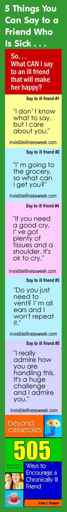 So, what can you say to an ill friend that will make her happy? Source: http://invisibleillnessweek.com/2012/08/24/help-a-friend