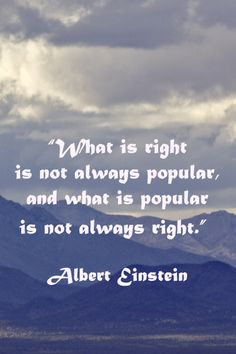 """What is right is not always popular, and what is popular is not always right."" Albert Einstein – On image of Tucson Mountains viewed from GATES PASS, TUCSON, ARIZONA – Explore business insight quotes at http://www.examiner.com/article/essential-quotations-on-business-innovation"