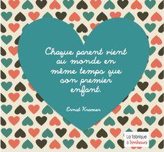 Chaque parent vient au monde en même temps que son premier enfant...