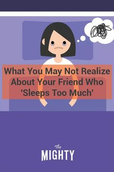 What You May Not Realize About Your Friend Who 'Sleeps Too Much'