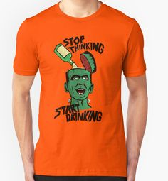 Stop Thinking - Start Drinking Frankenstein, monster, cartoon. Herman Munster. the Munsters, comic T-Shirt Design by adriangemmel