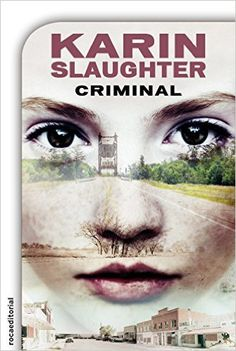 Criminal ebook by Karin Slaughter - Rakuten Kobo Karin Slaughter, Editorial, Book Nooks, Spanish, Halloween Face Makeup, This Book, Georgia, Amanda, Ebooks