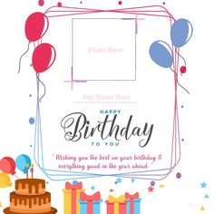 Wishing you and your friend and family member a happy birthday wishes card photo frame with name free. Birthday card Image with name & photo free generator online Birthday Wishes With Photo, Birthday Wishes For Brother, Birthday Photo Frame, Happy Birthday Frame, Happy Birthday Invitation Card, Happy Birthday Wishes Cards, Birthday Greeting Cards, Birthday Icon, Free Birthday