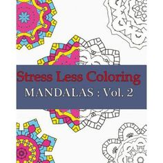 Stress Less Coloring Mandalas: Vol. 2: 50 Coloring Book for Adult, Relaxtation