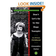 Don't Let's Go to the Dogs Tonight: An African Childhood, a bookclub favorite