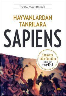 Kitap yorumlarım: HayvanlardanTanrılara Sapiens- İnsan türünün kısa ...