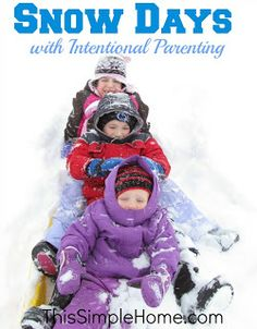 Being Intentional during a Snow Day #fun #parenting #snowday