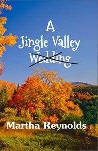 A Jingle Valley Wedding by Martha Reynolds