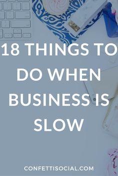 As small business owners, we have both busy and slow seasons. Find out 18 things to do when business is slow so you're not just twiddling your thumbs. business tips | things to do when business is slow | small business tips | small biz tips | biz tips