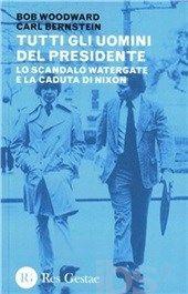 Tutti gli uomini del presidente - Bob Woodward, Carl Bernstein