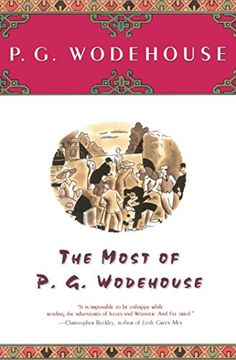 The Most Of P.G. Wodehouse by P.G. Wodehouse https://www.amazon.com/dp/0743203585/ref=cm_sw_r_pi_dp_x_Pj6Qxb66RQHK3