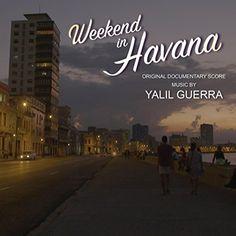 Weekend in Havana (Original Soundtrack) Rycy Productions,...