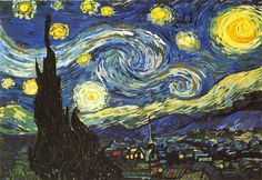 Starry, starry night - VanGogh was institutionalized at the time he painted this, so it's something of an idealized memory. Consider what the movement could be...