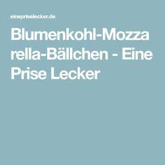 Blumenkohl-Mozzarella-Bällchen - Eine Prise Lecker