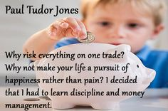 Paul Tudor Jones, Learn Earn, Pursuit Of Happiness, Day Trading, Forex Trading, Money Management, Stock Market, Baltimore, Maryland