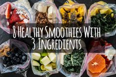 8 Healthy Smoothies Made With 3 Ingredients. You coukd bag them ahead of time and freeze them to blend in the future.