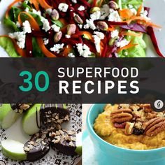 Superfood recipes that are super simple to make—try saying that five times fast! Here are 30 recipes that make eating healthy that much easier.