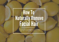 How To Remove Excess Facial Hair - Less expensive alternative to removing upper lip and chin hair. Natural remedy that doesn't cause yuou any pain.