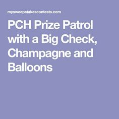 pch prize patrol with a big check champagne and balloons - PIPicStats Instant Win Sweepstakes, Online Sweepstakes, Win For Life, Win Online, Publisher Clearing House, Winning Numbers, Cash Prize, Enter To Win, Champagne