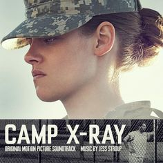 CAMP X-RAY – Original Motion Picture Soundtrack featuring original music by Jess Stroup.
