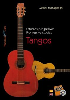 Estudios Progresivos TANGOS. Mehdi Mohagheghi Fundación Guitarra Flamenca. www.fundacionguitarraflamenca.com