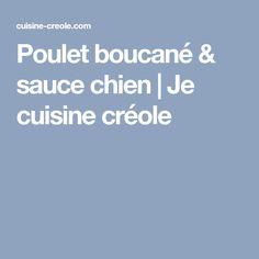 Poulet boucané & sauce chien | Je cuisine créole