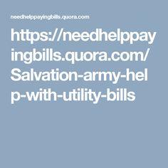 https://needhelppayingbills.quora.com/Salvation-army-help-with-utility-bills
