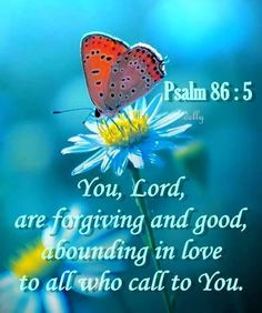 Psalm 86:5- God is good, forgiving and loving www.adealwithGodbook.com