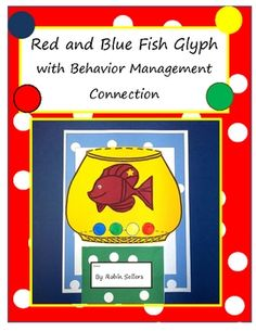 Behavior Management Glyph, fun style classroom labels and classroom posters, and Graph for Math with color recognition-- all in one product. This red and blue fish glyph for pre-k, kindergarten, and first grade students is a great classroom craft that you can use with picture books about fish or at any time during the year $