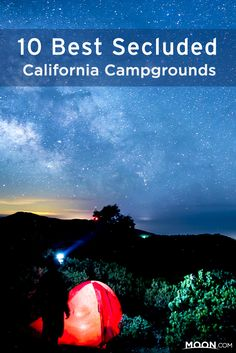 These 10 campgrounds in California are secluded and will earn you membership into what author Tom Stienstra calls the 5% Club: pristine, quiet spots where less than 5% of campers camp.