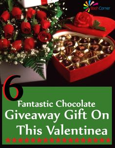 6 Fantastic Chocolate Giveaway Gift On This Valentine