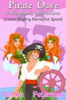 Pirate Dave and his Randy Adventures (Career Ending Romance Spoof), an ebook by Robyn Peterman at Smashwords