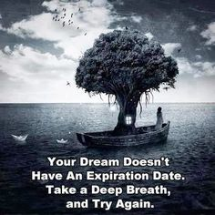 It's never too late to chase your dreams.. Dare to dream dare to accomplish dreams..